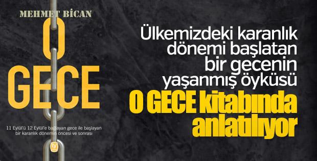 Mehmet Bican'dan 12 Eylül kitabı: O Gece