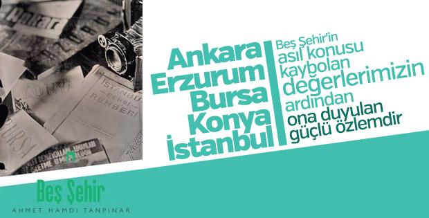 Ahmet Hamdi Tanpınar'ın önemli klasiği: Beş Şehir
