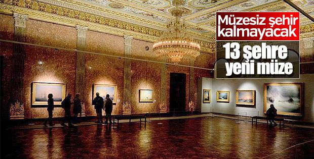 13 ilde müze kuruluyor