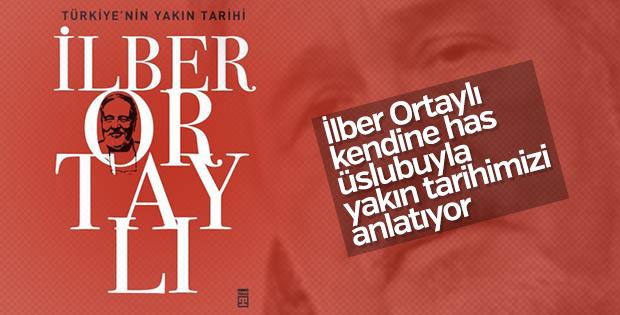 İlber Ortaylı'nın Türkiye'nin Yakın Tarihi kitabı