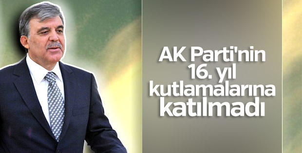 Abdullah Gül AK Parti'nin 16. yıl kutlamasına katılmıyor