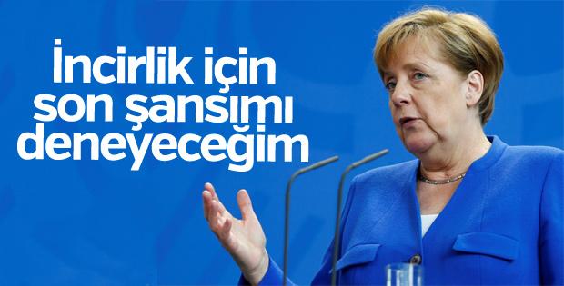 Merkel, İncirlik için son kez deneyecek