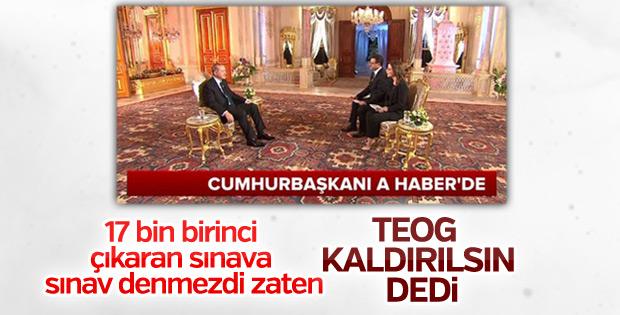 Erdoğan: TEOG kaldırılmalı