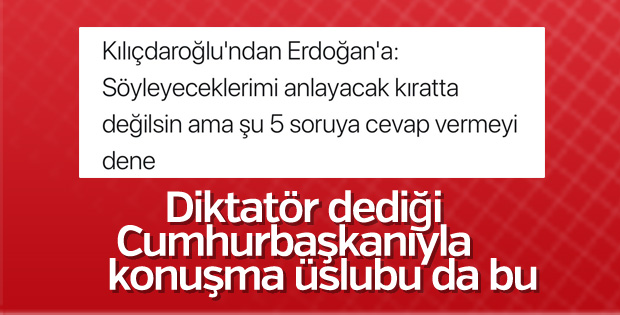 Kılıçdaroğlu'dan Erdoğan'a 5 soru