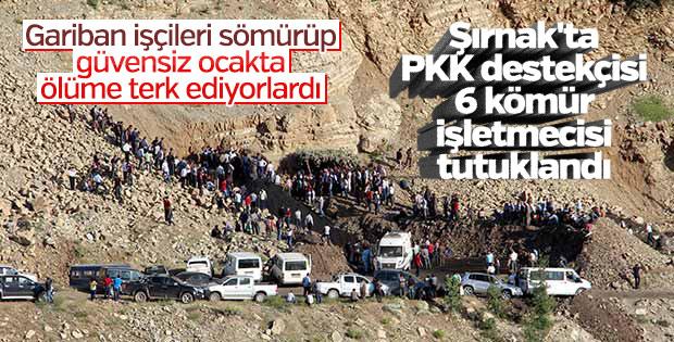 Şırnak'ta PKK destekçisi 6 kömür işletmecisi tutuklandı
