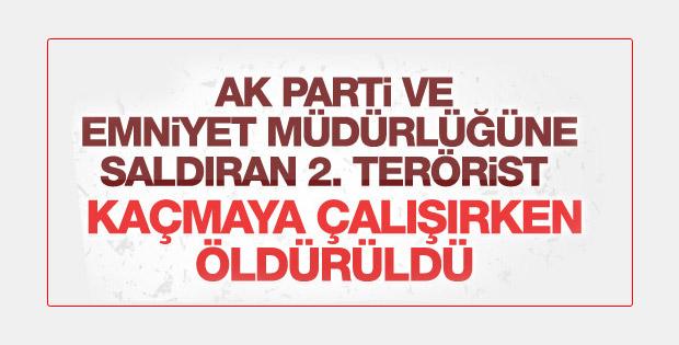 Emniyete ve AK Parti binasına saldıran 2. terörist öldürüldü