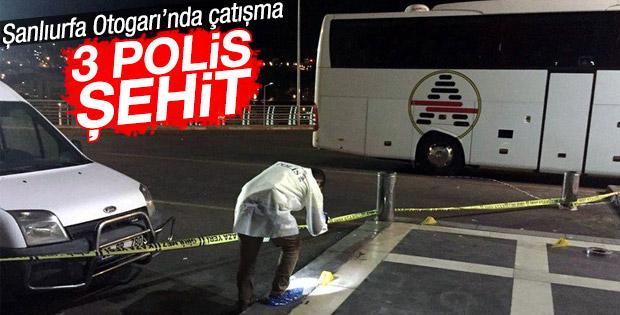 Şanlıurfa otogarında çatışma: 3 polis şehit oldu