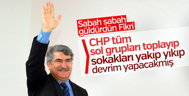 Fikri Sağlar'a göre CHP devrimin merkezi olmalı