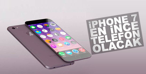 iPhone 7 en ince telefon olacak