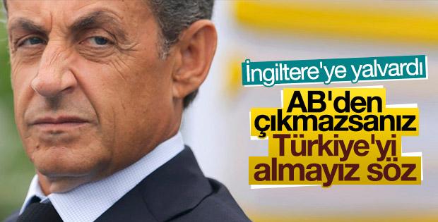 Sarkozy Türkiye üzerinden İngiltere'ye seslendi