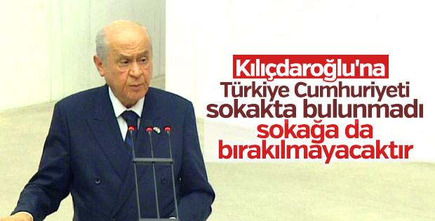 Bahçeli: Türkiye Cumhuriyeti sokakta bulunmadı