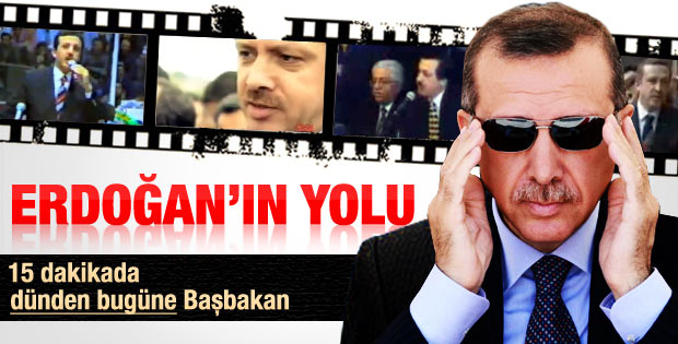 15 dakikada dünden bugüne Başbakan Erdoğan