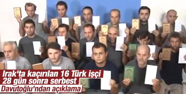 Irak'ta kaçırılan 16 Türk 28 gün sonra serbest bırakıldı