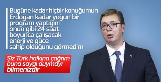 Sırp Cumhurbaşkanı'ndan Erdoğan'a övgü