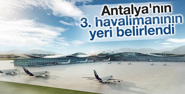 Antalya'nın 3. havalimanının yeri belirlendi