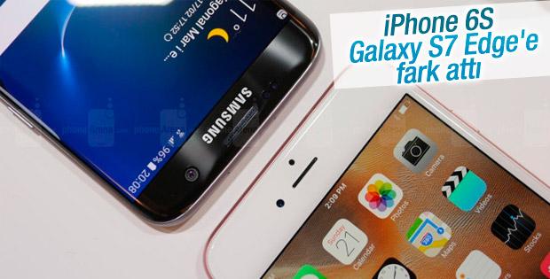 iPhone 6S Galaxy S7 Edge'e fark attı