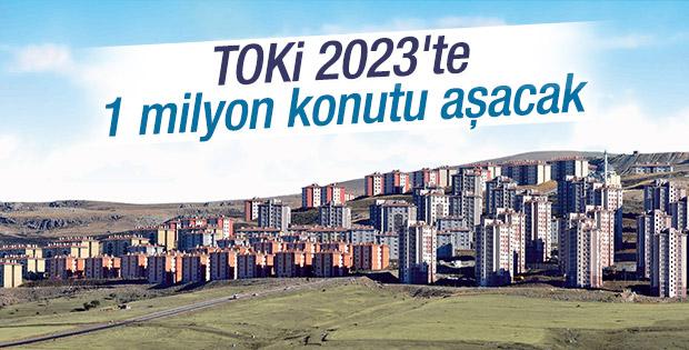 TOKİ 2023'te 1 milyon konutu aşacak