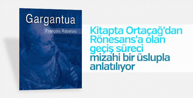 François Rabelais'in en önemli kitabı: Gargantua