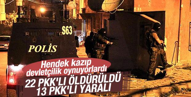 Polis operasyonlarında 22 PKK'lı terörist öldürüldü