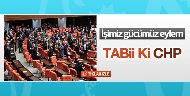 CHP'li vekillerden mecliste 'ayağa kalkıyoruz' eylemi
