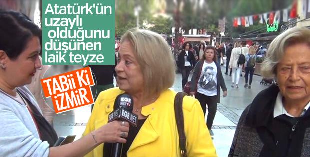 İzmirli teyze Atatürk'e uzaylı dedi