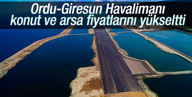 Ordu-Giresun Havalimanı konut fiyatlarını artırdı