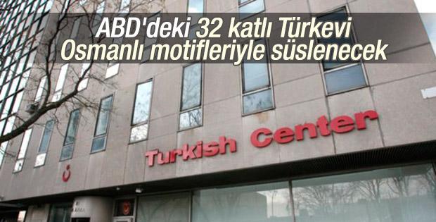 ABD'deki Türkevi için Osmanlı motifleri kullanılacak