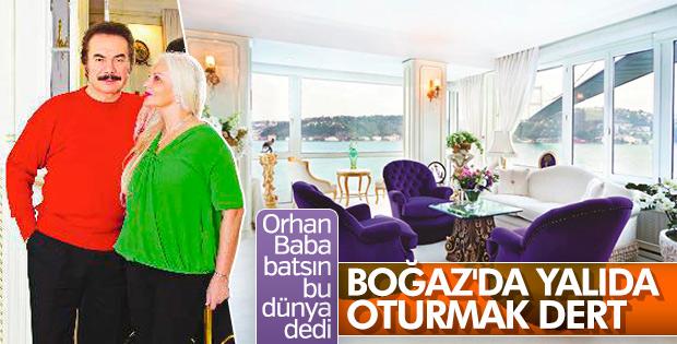 Orhan Gencebay boğaz manzaralı evde oturmaktan şikayetçi