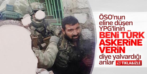 Yakalanan terörist 'Türk askerine verin' diye yalvardı