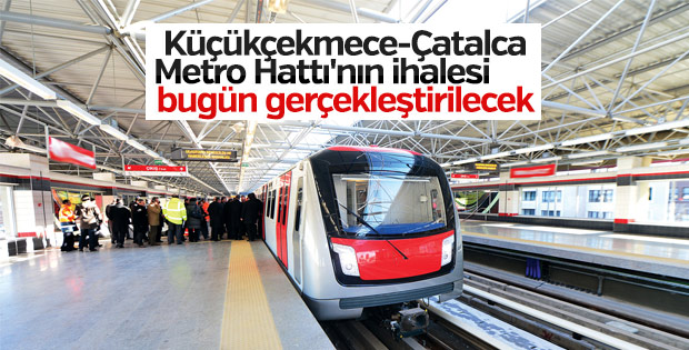 Küçükçekmece-Çatalca Metro Hattı'nın ihalesi bugün