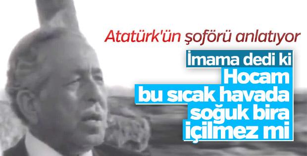 Atatürk'ün şoförü, imamla Atatürk'ün bira diyaloğunu anlattı