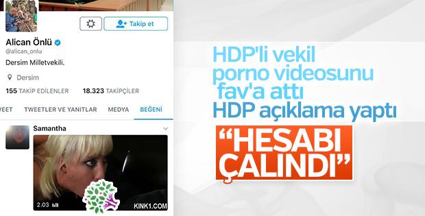 HDP'li vekil cinsel içerikli videoyu fav'a attı