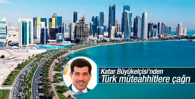 Katar Büyükelçisi'nden Türk müteahhitlere çağrı