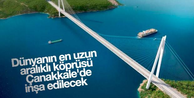 Dünyanın en uzun aralıklı köprüsü Çanakkale'de yapılacak