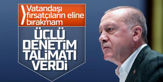 Başkan Erdoğan: Fırsatçılara üçlü denetim yapın