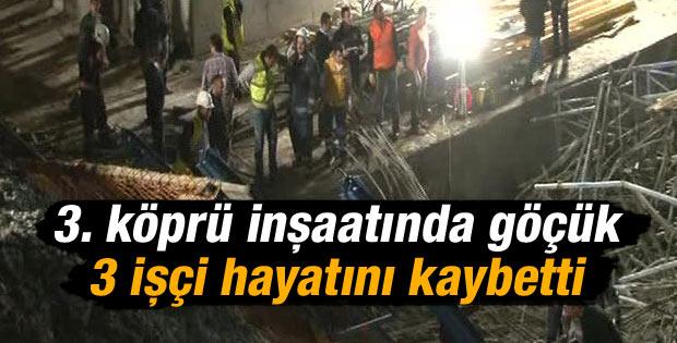 3. köprü inşaatında göçük: 3 ölü