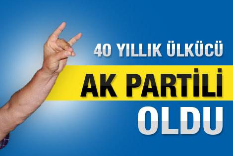 40 yılllık ülkücü AKP'li oldu