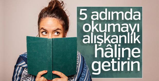 Okuma alışkanlığı kazanmak için 5 adım