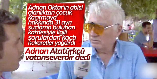 Adnan Oktar'ın ağabeyi, kardeşini savundu