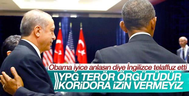 Erdoğan'dan Obama'ya: Terör koridoruna izin vermeyeceğiz