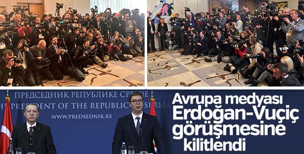 Avrupa medyası Erdoğan'ı Sırbistan'da yakın takibe aldı