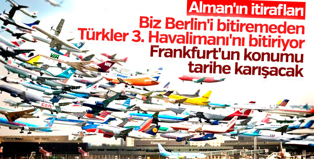 Alman basını: Dünya hava trafiğinin kalbi İstanbul'da atacak