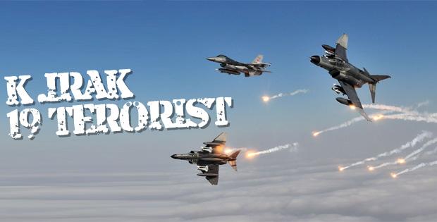 Kuzey Irak'ta 19 terörist öldürüldü