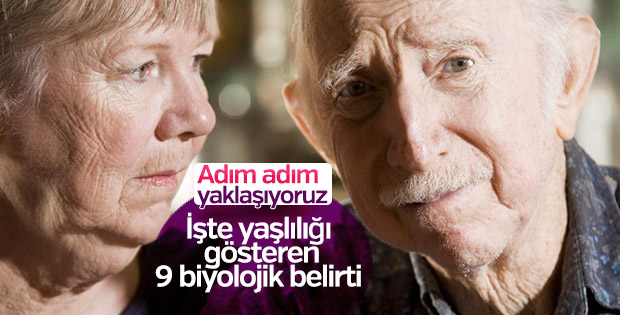Yaşlılığı gösteren 9 biyolojik belirti
