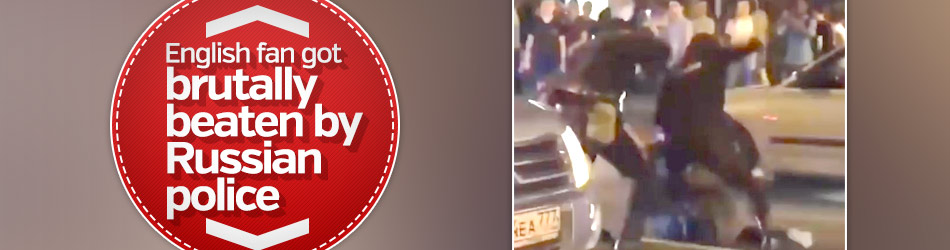 English fan got brutally beaten by Russian police