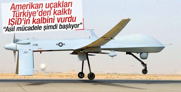Türkiye'den kalkan ABD uçakları IŞİD'i vurdu