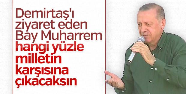 Erdoğan: Bay Muharrem ne yüzle vatandaşın karşısına çıkıyor