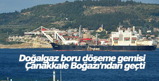 Doğalgaz boru döşeme gemisi Çanakkale Boğazı'ndan geçti