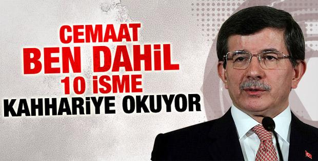 Ahmet Davutoğlu: Cemaat on isme Kahhariye okuyor