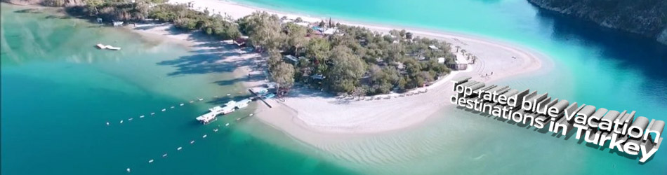 Top-rated blue vacation destinations in Turkey